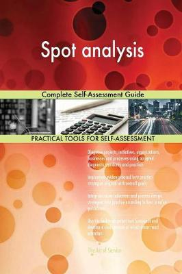 Spot Analysis Complete Self-Assessment Guide (Paperback)