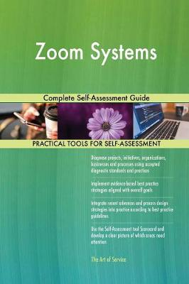 Zoom Systems Complete Self-Assessment Guide (Paperback)