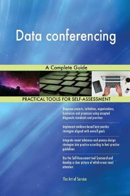 Data Conferencing a Complete Guide (Paperback)
