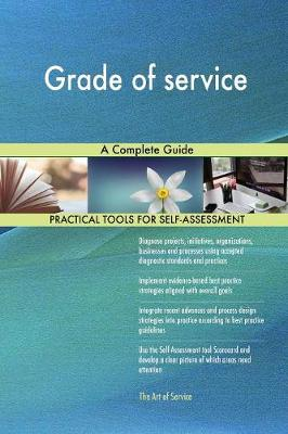Grade of Service a Complete Guide (Paperback)