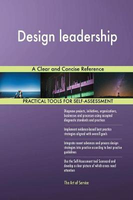 Design Leadership a Clear and Concise Reference (Paperback)