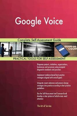 Google Voice Complete Self-Assessment Guide (Paperback)