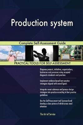 Production System Complete Self-Assessment Guide (Paperback)