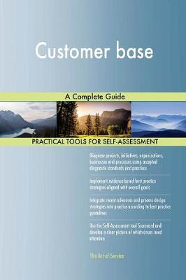 Customer Base a Complete Guide (Paperback)