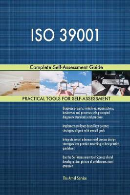 ISO 39001 Complete Self-Assessment Guide (Paperback)