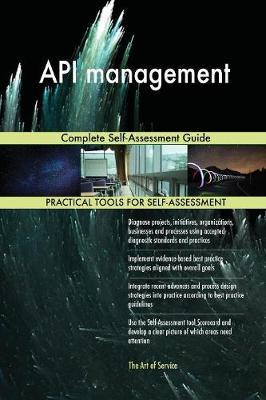API Management Complete Self-Assessment Guide (Paperback)