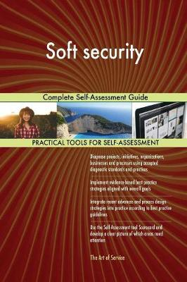 Soft Security Complete Self-Assessment Guide (Paperback)