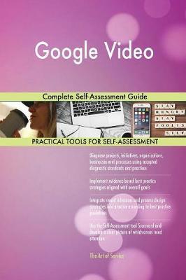 Google Video Complete Self-Assessment Guide (Paperback)