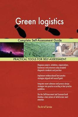 Green Logistics Complete Self-Assessment Guide (Paperback)