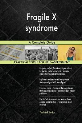 Fragile X Syndrome a Complete Guide (Paperback)