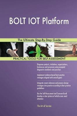 Bolt Iot Platform the Ultimate Step-By-Step Guide (Paperback)