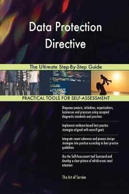 Data Protection Directive the Ultimate Step-By-Step Guide (Paperback)