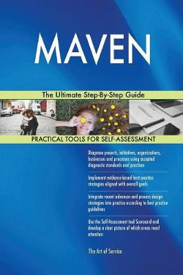 Maven the Ultimate Step-By-Step Guide (Paperback)