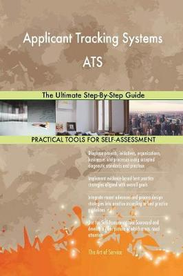 Applicant Tracking Systems Ats the Ultimate Step-By-Step Guide (Paperback)