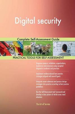 Digital Security Complete Self-Assessment Guide (Paperback)