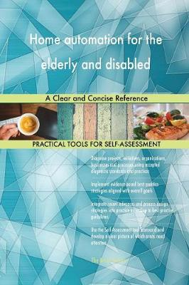 Home Automation for the Elderly and Disabled a Clear and Concise Reference (Paperback)