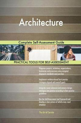 Architecture Complete Self-Assessment Guide (Paperback)