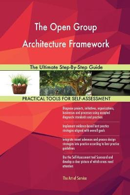 The Open Group Architecture Framework the Ultimate Step-By-Step Guide (Paperback)
