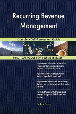 Recurring Revenue Management Complete Self-Assessment Guide (Paperback)