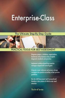 Enterprise-Class the Ultimate Step-By-Step Guide (Paperback)