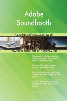 Adobe Soundbooth Complete Self-Assessment Guide (Paperback)