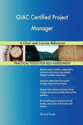 Giac Certified Project Manager a Clear and Concise Reference (Paperback)