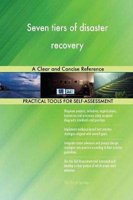 Seven Tiers of Disaster Recovery a Clear and Concise Reference (Paperback)