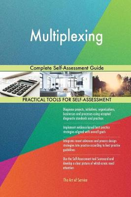 Multiplexing Complete Self-Assessment Guide (Paperback)