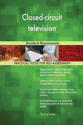 Closed-Circuit Television Standard Requirements (Paperback)