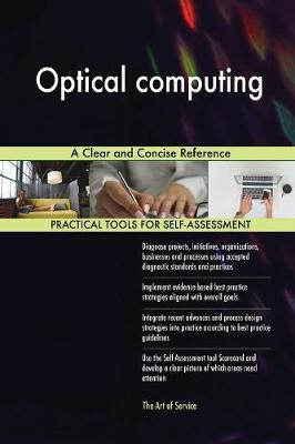 Optical Computing a Clear and Concise Reference (Paperback)