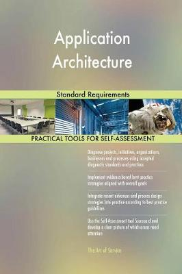 Application Architecture Standard Requirements (Paperback)