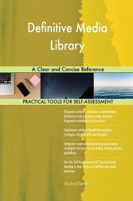 Definitive Media Library a Clear and Concise Reference (Paperback)