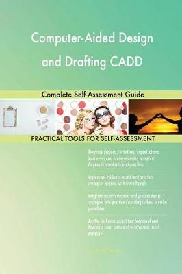 Computer-Aided Design and Drafting Cadd Complete Self-Assessment Guide (Paperback)