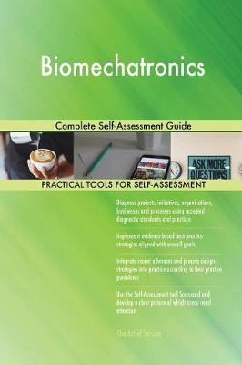 Biomechatronics Complete Self-Assessment Guide (Paperback)