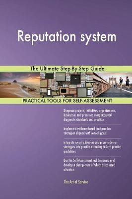 Reputation System the Ultimate Step-By-Step Guide (Paperback)