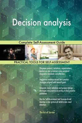 Decision Analysis Complete Self-Assessment Guide (Paperback)