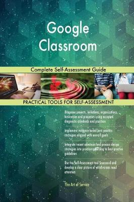 Google Classroom Complete Self-Assessment Guide (Paperback)