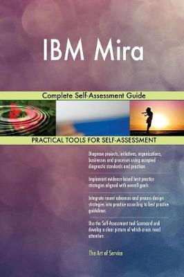 IBM Mira Complete Self-Assessment Guide (Paperback)