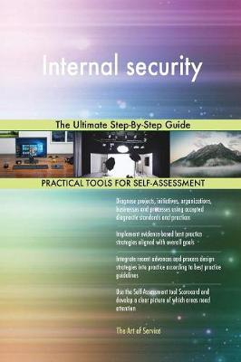 Internal Security the Ultimate Step-By-Step Guide (Paperback)