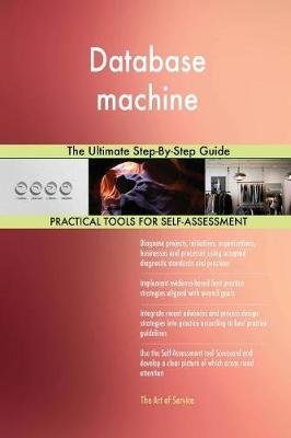 Database Machine the Ultimate Step-By-Step Guide (Paperback)