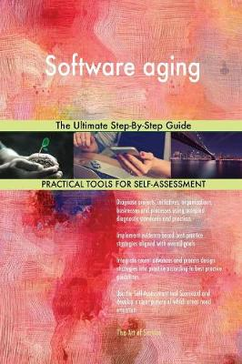 Software Aging the Ultimate Step-By-Step Guide (Paperback)