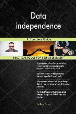 Data Independence a Complete Guide (Paperback)