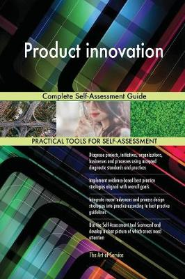 Product Innovation Complete Self-Assessment Guide (Paperback)