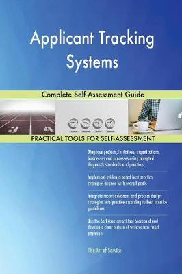 Applicant Tracking Systems Complete Self-Assessment Guide (Paperback)