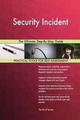 Security Incident the Ultimate Step-By-Step Guide (Paperback)