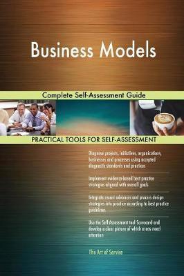 Business Models Complete Self-Assessment Guide (Paperback)