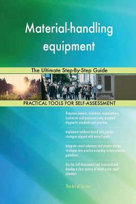 Material-Handling Equipment the Ultimate Step-By-Step Guide (Paperback)