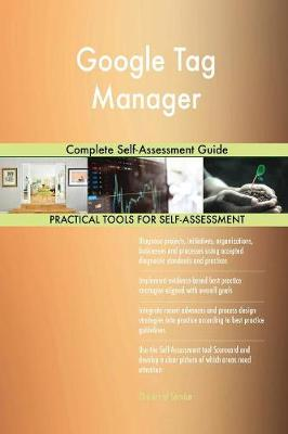 Google Tag Manager Complete Self-Assessment Guide (Paperback)