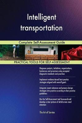 Intelligent Transportation Complete Self-Assessment Guide (Paperback)