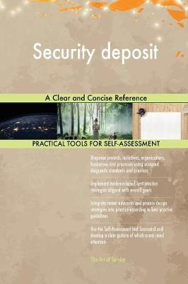 Security Deposit a Clear and Concise Reference (Paperback)